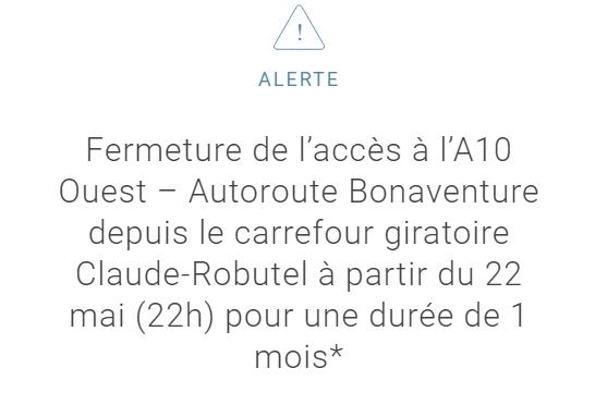 Fermeture de l'accès à l'A10 Ouest – Autoroute Bonaventure depuis le carrefour giratoire Claude-Robutel à partir du 22 mai (22h) pour une durée de 1 mois*