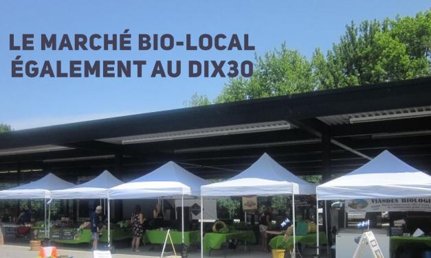 Le Marché Bio-Local sera aussi au DIX30